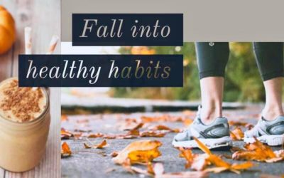 Fall into these Healthy Habits this Season!